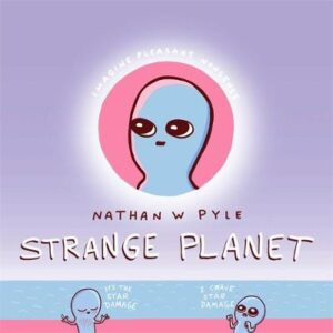 Strange Planet: The Comic Sensation of the Year By (author) Nathan W. Pyle ISBN:9781472269058