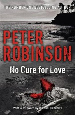 No Cure For Love By (author) Peter Robinson ISBN:9781473626829