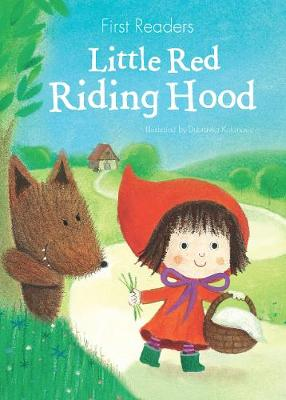 First Readers Little Red Riding Hood Illustrated by Dubravka Kolanovic ISBN:9781474823449