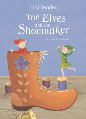 First Readers The Elves and the Shoemaker Illustrated by Gail Yerrill ISBN:9781474823494