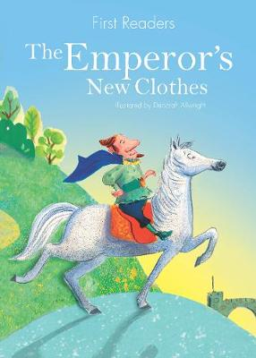 First Readers The Emperor's New Clothes Illustrated by Deborah Allwright ISBN:9781474823500