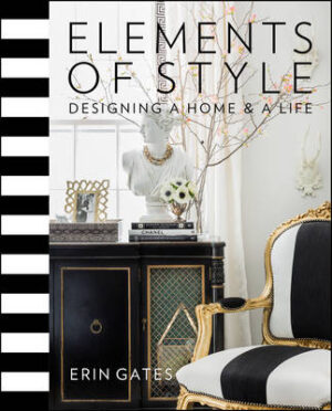 Elements of Style: Designing a Home & a Life By (author) Erin Gates ISBN:9781476744872