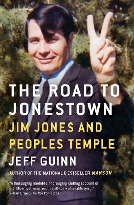 The Road to Jonestown: Jim Jones and Peoples Temple By (author) Jeff Guinn ISBN:9781476763835