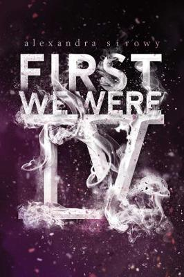 First We Were IV By (author) Alexandra Sirowy ISBN:9781481478434