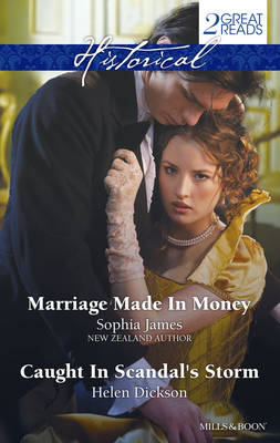 MARRIAGE MADE IN MONEY/CAUGHT IN SCANDAL'S STORM By (author) Sophia James ISBN:9781488763410