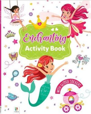 Enchanting Activity Book with Glitter Stickers Created by Hinkler Books Hinkler Books ISBN:9781488917806