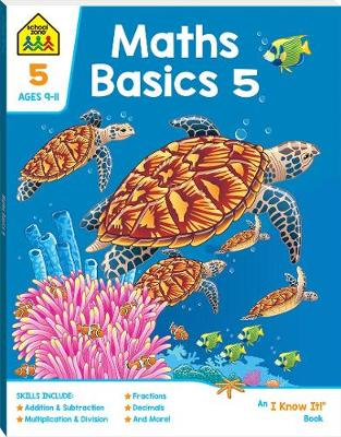 School Zone Maths Basics 5 An I Know It Book By (author) Hinkler Books ISBN:9781488938597