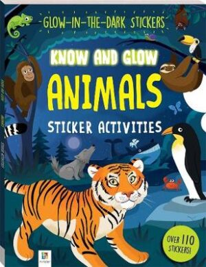 Know and Glow: Animals By (author) Hinkler Books Hinkler Books ISBN:9781488940323