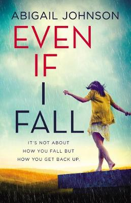 Even If I Fall By (author) Abigail Johnson ISBN:9781489272003