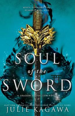Soul of the Sword By (author) Julie Kagawa ISBN:9781489282651
