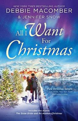 All I Want For Christmas By (author) Debbie Macomber ISBN:9781489293381