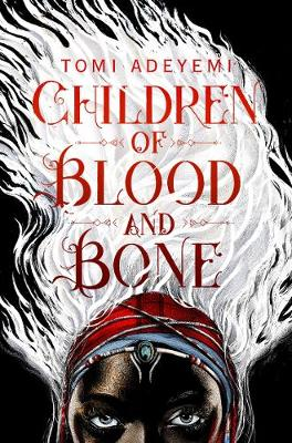 Children of Blood and Bone By (author) Tomi Adeyemi ISBN:9781509871353