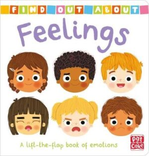 Find Out About: Feelings: A lift-the-flap book of emotions By (author) Pat-a-Cake ISBN:9781526381545