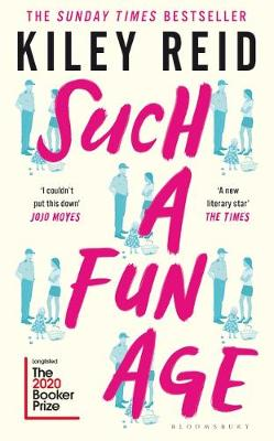 Such a Fun Age: Longlisted for the 2020 Booker Prize By (author) Kiley Reid ISBN:9781526612151