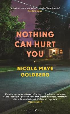 Nothing Can Hurt You By (author) Nicola Maye Goldberg ISBN:9781526619488