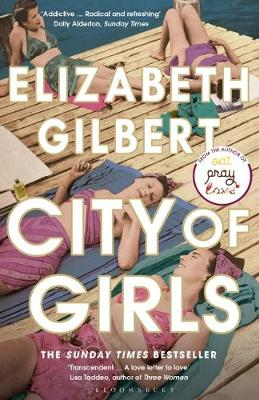 City of Girls: The Sunday Times Bestseller By (author) Elizabeth Gilbert ISBN:9781526624901