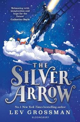The Silver Arrow By (author) Lev Grossman ISBN:9781526629418