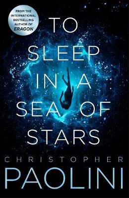 To Sleep in a Sea of Stars By (author) Christopher Paolini ISBN:9781529046519