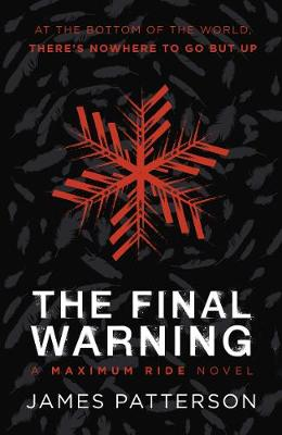 The Final Warning: A Maximum Ride Novel: (Maximum Ride 4) By (author) James Patterson ISBN:9781529120257