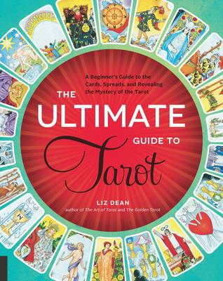 The Ultimate Guide to Tarot: A Beginner's Guide to the Cards