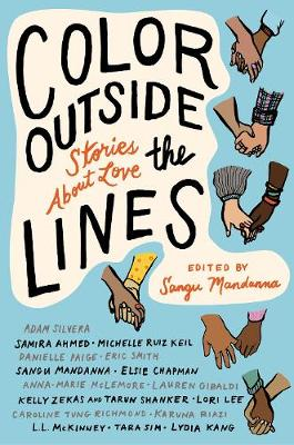 Color Outside The Lines: Stories About Love By (author) Sangu Mandanna ISBN:9781641290463