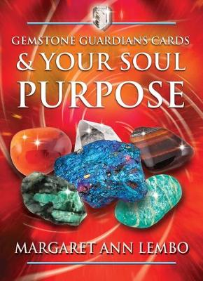 Gemstone Guardians Cards and Your Soul Purpose By (author) Margaret Ann Lembo ISBN:9781644110676