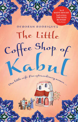 The Little Coffee Shop Of Kabul By (author) Deborah Rodriguez ISBN:9781742753904
