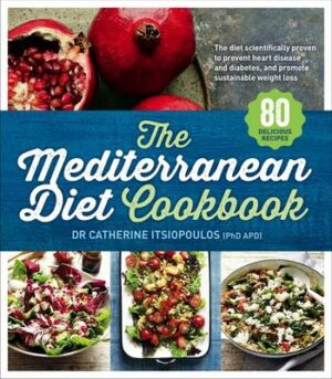 The Mediterranean Diet Cookbook By (author) Dr Catherine Itsiopoulos ISBN:9781743533185