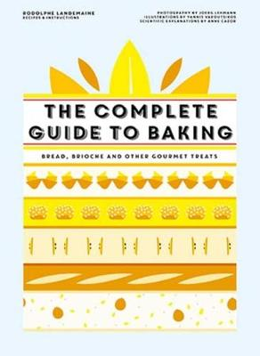 The Complete Guide to Baking: Bread