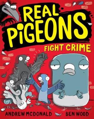 Real Pigeons Fight Crime: Real Pigeons #1 By (author) Andrew McDonald ISBN:9781760129293