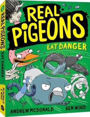 Real Pigeons Eat Danger: Real Pigeons #2 By (author) Andrew McDonald ISBN:9781760129309
