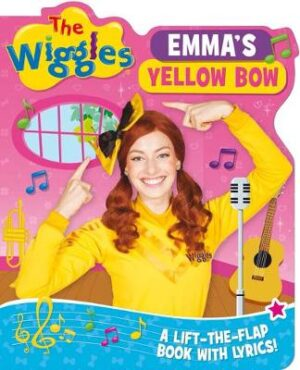The Wiggles: Emma's Yellow Bow: A Lift-the-Flap Book with Lyrics! Created by The Wiggles ISBN:9781760409005