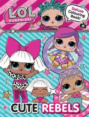 L.O.L Surprise! Cute Rebels Deluxe Colouring Book   ISBN:9781760459802
