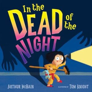 In The Dead of the Night By (author) Arthur McBain ISBN:9781760503413