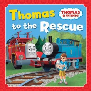 Thomas to the Rescue By (author) Thomas & Friends ISBN:9781760503550