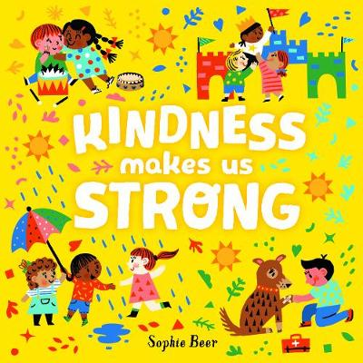Kindness Makes Us Strong By (author) Sophie Beer ISBN:9781760504144