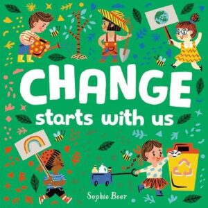 Change Starts with Us By (author) Sophie Beer ISBN:9781760505820