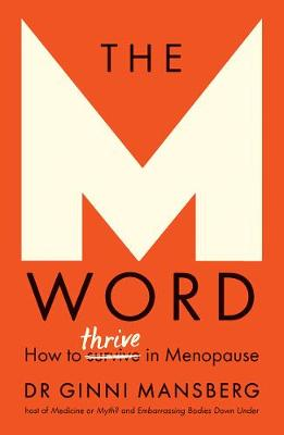 The M Word: How to Thrive in Menopause By (author) Ginni Mansberg ISBN:9781760524876