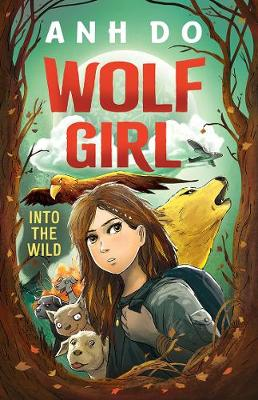 Into the Wild: Wolf Girl 1 By (author) Anh Do ISBN:9781760525095