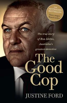 The Good Cop By (author) Justine Ford ISBN:9781760558123