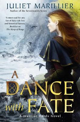 A Dance With Fate: A Warrior Bards Novel 2 By (author) Juliet Marillier ISBN:9781760784225
