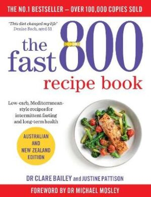 The Fast 800 Recipe Book: Low-carb