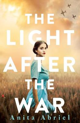 The Light After the War By (author) Anita Abriel ISBN:9781760852405