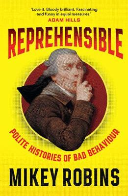 Reprehensible By (author) Mikey Robins ISBN:9781760852993