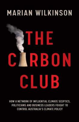 The Carbon Club: How a Network of Influential Climate Sceptics