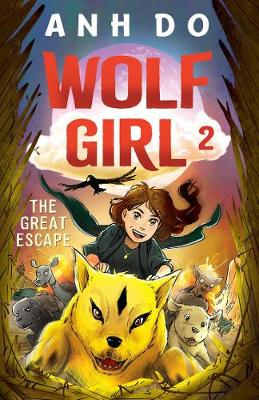 The Great Escape: Wolf Girl 2 By (author) Anh Do ISBN:9781760876357