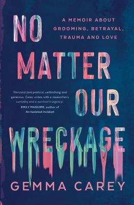 No Matter Our Wreckage: A Memoir About Grooming