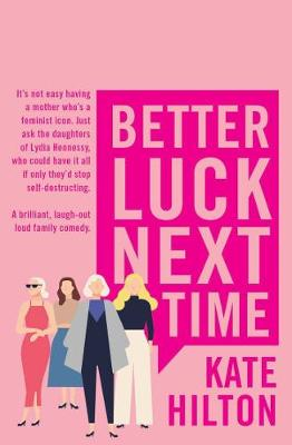 Better Luck Next Time By (author) Kate Hilton ISBN:9781760878085