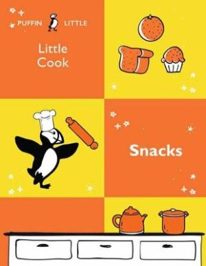 Puffin Little Cook: Snacks By (author) Penguin Random House Australia ISBN:9781760897000