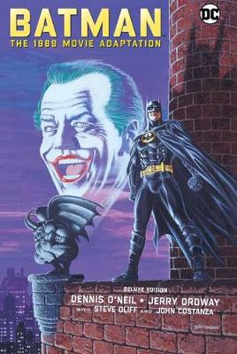 Batman: The 1989 Movie Adaptation Deluxe Edition By (author) Dennis O'Neil ISBN:9781779500502